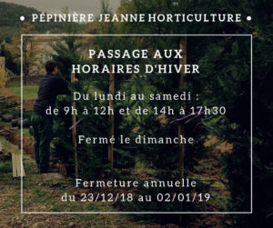 Horaires d'hiver Jeanne Horticulture